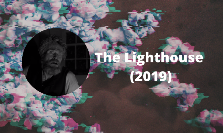 The Lighthouse (2019): šta se krije u svetlu?