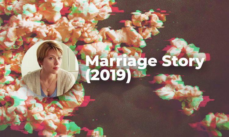 Marriage Story (2019) - priča o ljubavi ispričana kroz prizmu razvoda