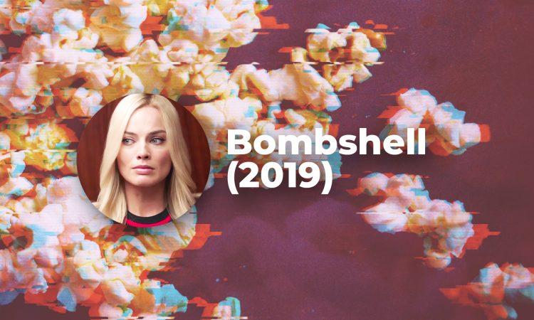 Bombshell (2019) -  važnost ekranizacije prekretničkih događaja u društvu